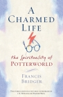 A Charmed Life: The Spirituality of Potterworld Cover Image