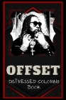 Offset Distressed Coloring Book: Artistic Adult Coloring Book Cover Image