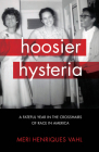 Hoosier Hysteria: A Fateful Year in the Crosshairs of Race in America Cover Image