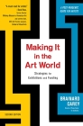 Making It in the Art World: Strategies for Exhibitions and Funding Cover Image