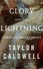 Glory and the Lightning: A Novel of Ancient Greece Cover Image