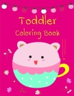Toddler Coloring Book: An Adult Coloring Book with Loving Animals for Happy Kids Cover Image