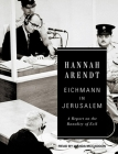 Eichmann in Jerusalem: A Report on the Banality of Evil Cover Image