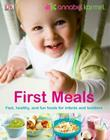 First Meals Revised: Fast, Healthy, and Fun Foods to Tempt Infants and Toddlers Cover Image