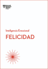 Felicidad. Serie Inteligencia Emocional HBR (Happiness Spanish Edition) Cover Image