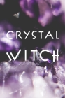 Crystal Witch: Purple Amethyst Journal (6 x 9 inches, 120 pages) Cover Image
