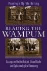 Reading the Wampum: Essays on Hodinöhsö Ni' Visual Code and Epistemological Recovery (Iroquois and Their Neighbors) Cover Image