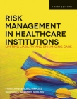 Risk Management in Health Care Institutions: Limiting Liability and Enhancing Care Cover Image