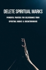 Delete Spiritual Marks: Powerful Prayers For Deliverance From Spiritual Marks & Breakthroughs: Powerful Prayers For Miracles Cover Image