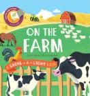On the Farm: A Shine-a-Light Book Cover Image