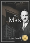 The Man - A Biography of Alfred M. Best Cover Image