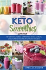 Healthy Keto Smoothies: 90+ Delicious and Easy to Make Keto Drinks, Cocktails, Juices, Coffee and Shakes for a Healthy Keto Diet. Cover Image
