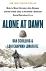 Alone at Dawn: Medal of Honor Recipient John Chapman and the Untold Story of the World's Deadliest Special Operations Force Cover Image