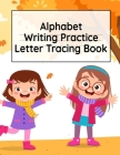 Alphabet Writing Practice Letter Tracing Book: Pre-Schooling ABC Handwriting Workbook For Exercises, Happiness & Fun During Fall Holidays Cover Image