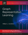Graph Representation Learning (Synthesis Lectures on Artificial Intelligence and Machine Le) Cover Image