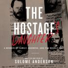 The Hostage's Daughter: A Story of Family, Madness, and the Middle East Cover Image