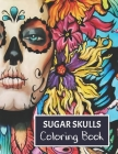 Sugar Skulls Coloring Book: For adults. Cover Image