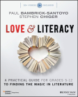 Love & Literacy: A Practical Guide to Finding the Magic in Literature (Grades 5-12) Cover Image