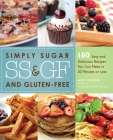 Simply Sugar and Gluten-Free: 180 Easy and Delicious Recipes You Can Make in 20 Minutes or Less Cover Image