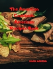 The American Cookbook: American Recipes Book, Recipes from South and Central America Cover Image