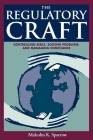 The Regulatory Craft: Controlling Risks, Solving Problems, and Managing Compliance Cover Image