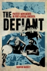 The Defiant: Protest Movements in Post-Liberal America Cover Image