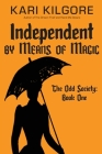 Independent by Means of Magic: The Odd Society: Book One Cover Image