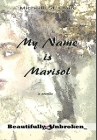 My Name is Marisol (Beautifully Unbroken #6) Cover Image