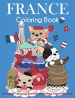 France Coloring Book: An Adult Coloring Book Celebrating French Culture Cover Image