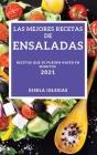 Las Mejores Recetas de Ensaladas 2021 (Best Salad Recipes 2021spanish Edition): Recetas Que Se Pueden Hacer En Minutos Cover Image