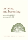 On Being and Becoming: An Existentialist Approach to Life Cover Image