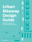 Urban Bikeway Design Guide, Second Edition Cover Image