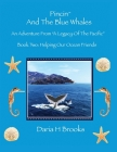 Pincin And The Blue Whales: Book Two - Helping Our Ocean Friends Cover Image