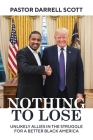 Nothing to Lose: Unlikely Allies in the Struggle for a Better Black America Cover Image