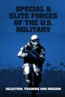 Special & Elite Forces Of The U.S. Military: Selection, Training And Mission: U S Army In Ww2 Green Books Cover Image
