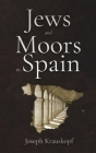 Jews and Moors in Spain Cover Image
