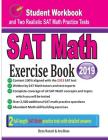 SAT Math Exercise Book: Student Workbook and Two Realistic SAT Math Tests Cover Image