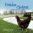 Freedom Chickens: The Story of Lonely Chicken Cover Image