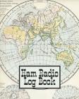Ham Radio Log Book: Amateur Radio Operator Station Log Book Vintage World Map Cover Image