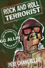 Rock and Roll Terrorist: The Graphic Life of Shock Rocker Gg Allin (Comix Journalism) Cover Image