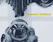 Cosmic Culture: Soviet Space Aesthetics in Everyday Life Cover Image