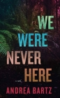 We Were Never Here Cover Image