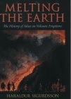 Melting the Earth: The History of Ideas on Volcanic Eruptions Cover Image