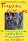Throwim Way Leg: Tree-Kangaroos, Possums, and Penis Gourds Cover Image