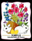 Simple Coloring books for Seniors: Easy Coloring Pages Flower and Animals Design for Relaxation and Stress Relief Cover Image