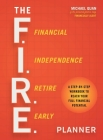 The F.I.R.E. Planner: A Step-by-Step Workbook to Reach Your Full Financial Potential Cover Image