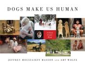 Dogs Make Us Human: A Global Family Album Cover Image