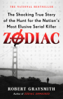 Zodiac: The Shocking True Story of the Hunt for the Nation's Most Elusive Serial Killer Cover Image