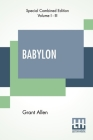 Babylon (Complete): Complete Edition Of Three Volumes, Vol. I. - Vol. III. Cover Image