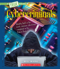 Cybercriminals (A True Book: The New Criminals) (Library Edition) Cover Image